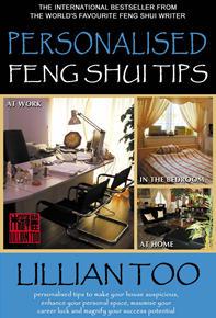 Lillian Too Personalised Feng Shui Tips (REPRINT)