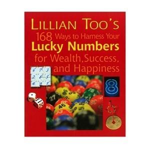 Lillian Too's 168 Ways to Harness Your Lucky Numbers for Wealth, Happiness and Success