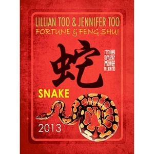 Lillian Too & Jennifer Too Fortune & Feng Shui 2013 - Snake